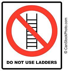 échelles, usage, illustration., non, signe, isolé, prohibition, échelle, vecteur, pas
