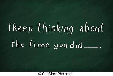 écrire, sur, pensée, tableau noir, did., garder, craie, temps, vous