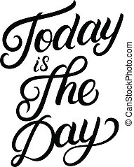 écrit, lettering., jour, aujourd'hui, main