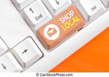 écriture, business, achat, local., texte, préférence, locally, produit, magasin, marchandises, concept, mot, services.
