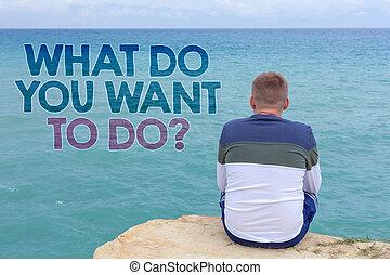 écriture, note, projection, quel, faire, vous, vouloir, faire, question., business, photo, showcasing, méditer, relâcher, voyage vacances, désir, séance homme, sable, regarder, plage, message, relâcher, reflet, intention.