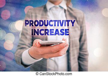 écriture, showcasing, par, business, conceptuel, plus, input., unité, increase., obtenir, main, productivité, projection, photo, choses, rendement, produit, fait