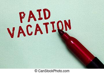 écriture, texte, payé, vacation., concept, signification, sabbatique, week-end, fermé, vacances, temps loin, avantages, ouvert, rouges, marqueur, intention, communiquer, message, idées, vert, arrière-plan.