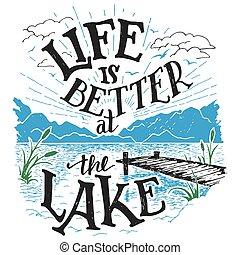 élet, van, jobb, -ban, a, tó, hand-lettering, aláír