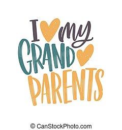 én, szeret, az enyém, nagyszülők, üzenet, kézírásos, noha, finom, kurzív, betűtípus, és, díszes, által, hearts., ünnep, szöveg, zenemű, elszigetelt, white, háttér., modern, vektor, ábra, alatt, lakás, style.