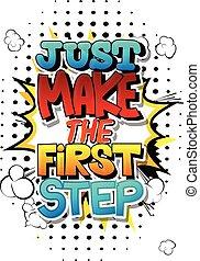 étape, faire, juste, premier