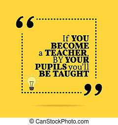être, élèves, inspirationnel, prof, motivation, quote.,...