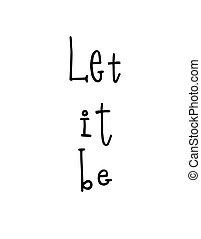 être, citation, il, lettrage, motivation, affiche, laisser