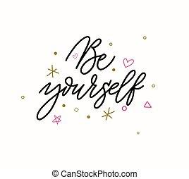 être, lettrage, motivation, citation, conception, vous-même