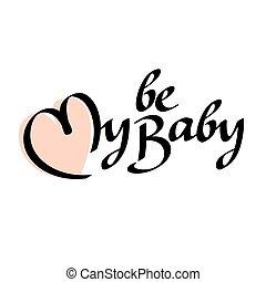 être, lettrage, texte, main, bébé, mon