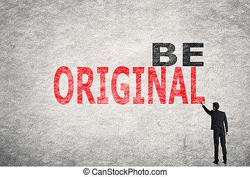 être, original