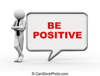 être, positif, -, parole, homme affaires, bulle, 3d