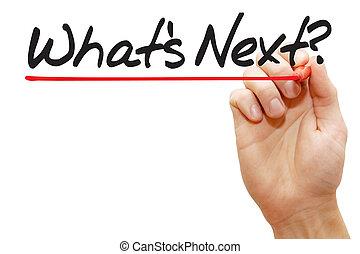 írás, következő, what's is, ügy, kéz, fogalom