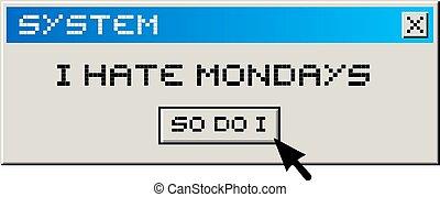 ódio, segunda-feira