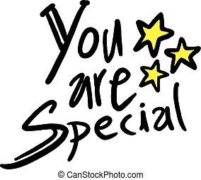 ön, vannak, különleges, üzenet