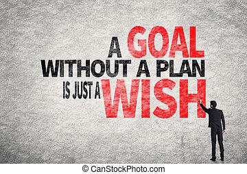 önskan, utan, mål, just, plan