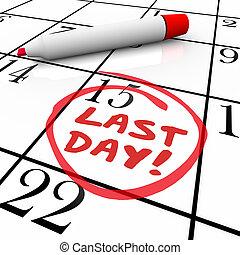 último, fecha tope, expiración, palabras, dar la vuelta, calendario, día
