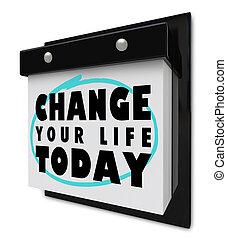 życie, ściana, -, dzisiaj, kalendarz, twój, zmiana