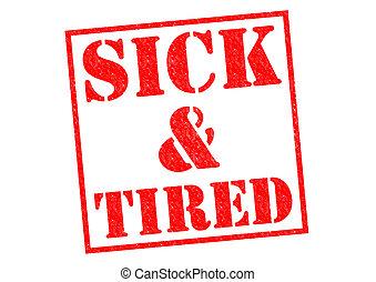 & , άρρωστος , κουρασμένος