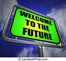άφιξη , αποκαλύπτω , οδοδείκτης , καλωσόρισμα , tim, μέλλον , επικείμενος