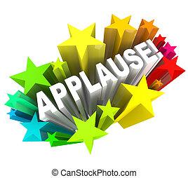 έγκριση , εκτίμηση , λέξη , αστέρας του κινηματογράφου , πανηγυρική υποδοχή , χειροκρότημα