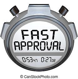 ή , εφαρμοσμένος , πιστώνω , δάνειο , αποδοχή , πότε , γρήγορα , υποθηκεύω , χρονόμετρο , αναμονή , μετρών την ώραν , λόγια , απαντώ , έγκριση , απόκριση , ταχύτητα , ελέγχω , διευκρινίζω