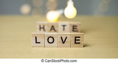 αγάπη , γενική ιδέα , μισώ , σχέση