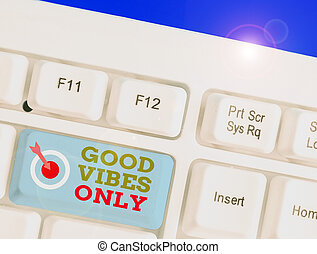 απλά , όχι , εδάφιο , only., vibes , καλός , ισχυρό αίσθημα , αρνητικός , θετικός , γράψιμο , γενική ιδέα , αίσθημα , λέξη , energies., επιχείρηση