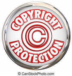 αποκλειστικό δικαίωμα ανατύπωσης σύμβολο , διανοούμενος , προστασία , λόγια , εικόνα , ιδιοκτησία, περιουσία , 3d