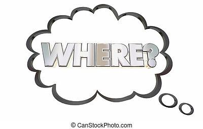 αόρ. του lose , σκεπτόμενος , ερώτηση , εικόνα , αόρ. του think , εύρεση , όπου , σύνεφο , 3d