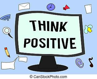 γίνομαι , γενική ιδέα , positive., εδάφιο , έννοια , κρίνω , στάση , αισιόδοξος , θετικός , γραφικός χαρακτήρας , ή , τάση