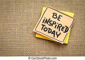 γίνομαι , εμπνευσμένος , - , σημείωση , υπενθύμιση , σήμερα