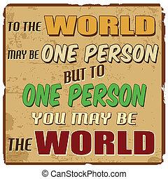 γίνομαι , μπορώ , αλλά , ένα άτομο , κόσμοs , εσείs