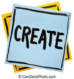 δημιουργώ , - , ενθάρρυνση , συμβουλή , υπενθύμιση , ή