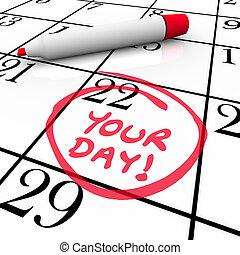 διακοπές , δικό σου , λόγια , αέναη ή περιοδική επανάληψη , ημερομηνία , ημερολόγιο , γιορτή , ημέρα , ειδικό