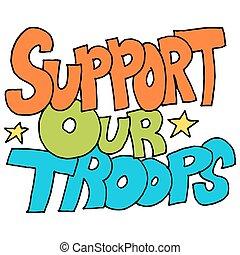 δικός μας , υποστηρίζω , μήνυμα , στρατεύματα