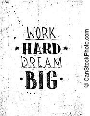 δουλειά , όνειρο , σκληρά , quote., μεγάλος
