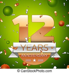 δώδεκα , χρυσός , χρόνια , σχεδιάζω , αριθμοί , δικό σου , banner., επέτειος , φόντο. , φόρμα , πάρτυ , στοιχεία , γραφικός , γενέθλια , μπαλόνι , κομφετί , ασημένια , εορτασμόs , ταινία , ρεαλιστικός , μικροβιοφορέας , πράσινο