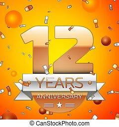δώδεκα , χρυσός , χρόνια , σχεδιάζω , αριθμοί , δικό σου , banner., επέτειος , φόντο. , φόρμα , πορτοκάλι , πάρτυ , στοιχεία , γραφικός , γενέθλια , μπαλόνι , κομφετί , ασημένια , εορτασμόs , ταινία , ρεαλιστικός , μικροβιοφορέας