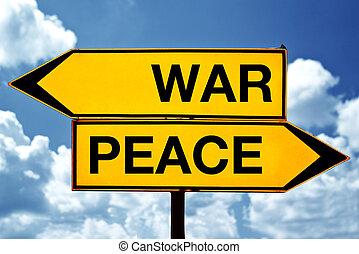 ειρήνη , ή , αναχωρώ , πολεμοs , απέναντι