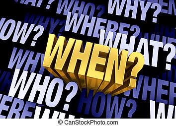 ερώτηση , βαρυσήμαντος , 'when?'