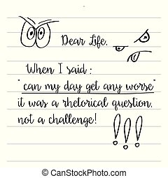 """ερώτηση , """"can, μη , rhetorical , ημέρα , αγαπητός , αυτό , πρόκληση , slogan:, αόρ. του be , αόρ. του say , μου , πότε , οποιαδήποτε , μετοχή του draw , αποκτώ , worse"""", τυπογραφία , χέρι , αφίσα , δημιουργικός , ζωή"""