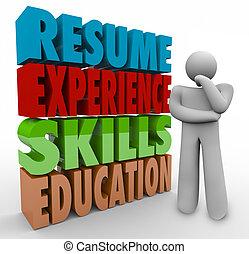 εφαρμοσμένος , ανακεφαλαιώνω , δεξιοτεχνία , ικανότητες , σκεπτόμενος , εμπειρία , δουλειά , μόρφωση