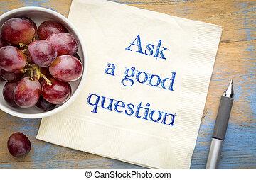 ζητάω , υπενθύμιση , καλός , ερώτηση , χαρτοπετσέτα