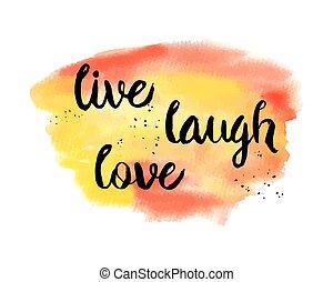 ζω , love., γελάω