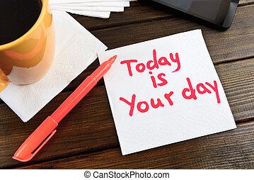 ημέρα , δικό σου , σήμερα , χαρτοπετσέτα , δραμάτιο