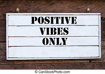 θετικός , - , μόνο , vibes , εμπνευστικός , μήνυμα