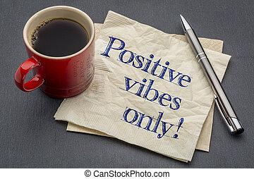 θετικός , vibes , μόνο