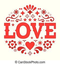 κάρτα , τέχνη , μεξικάνικος , βαλεντίνη , αγάπη , αφαιρώ , πρόσκληση , - , χαιρετισμός , λουλούδια , μικροβιοφορέας , πρότυπο , γάμοs , αγάπη , αναπτύσσομαι , ημέρα , άνθρωπος