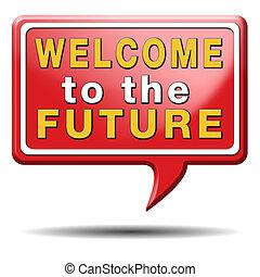 καλωσόρισμα , μέλλον